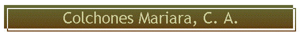 Colchones Mariara, C.A., Mariara